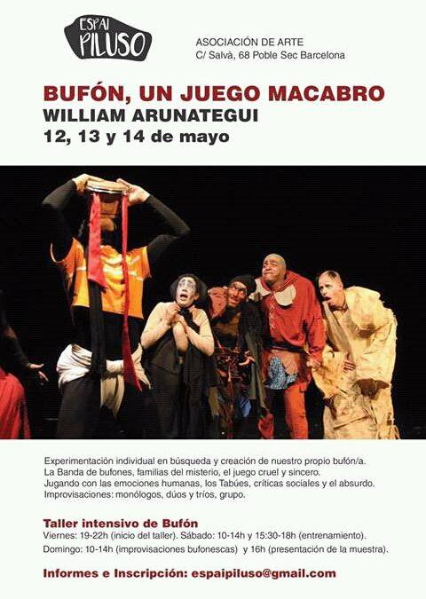 Taller de Bufón – Espai Piluso – 12/13/14 Mayo – William Arunategui